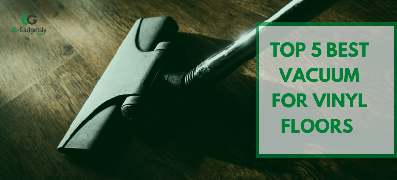 Vacuum for vinyl floors