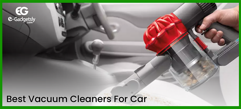 Best Vacuum Cleaners For Car